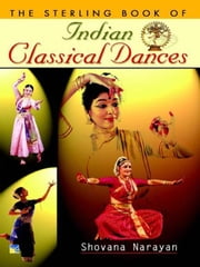 The Sterling Book of: Indian Classical Dances ebook by Kobo.Web.Store.Products.Fields.ContributorFieldViewModel