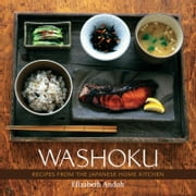 Washoku - Recipes from the Japanese Home Kitchen ebook by Elizabeth Andoh,Leigh Beisch