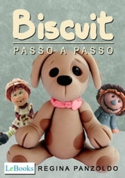Biscuit - passo a passo ebook by Regina Panzoldo