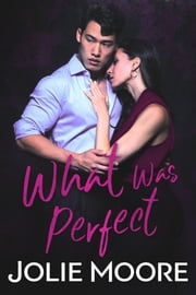 What Was Perfect ebook by Jolie Moore