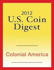 2012 U.S. Coin Digest: Colonial America ebook by David C. Harper