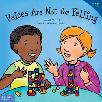 Voices Are Not for Yelling ebook by Elizabeth Verdick