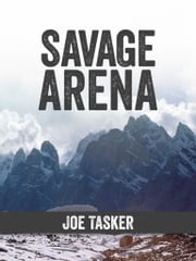 Savage Arena ebook by Joe Tasker,Sir Chris Bonington