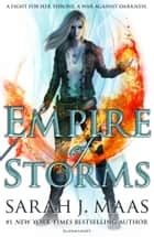 Empire of Storms ebook by Ms Sarah J. Maas