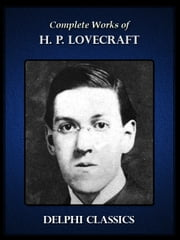 Complete Works of H. P. Lovecraft ebook by H. P. Lovecraft