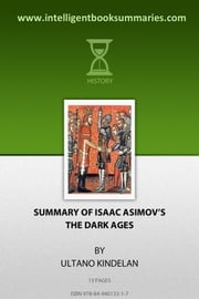 "Summary of Isaac Asimov's, ""The Dark Ages"" ebook by Ultano Kindelan Everett"