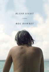 Blind Sight - A Novel ebook by Meg Howrey