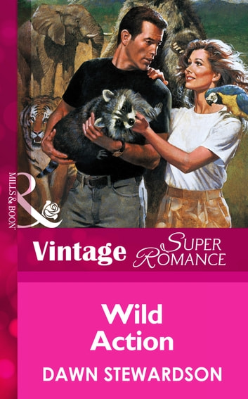 Wild Action (Mills & Boon Vintage Superromance) ebook by Dawn Stewardson