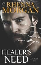 Healer's Need ebook by Rhenna Morgan