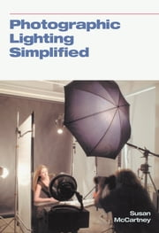 Photographic Lighting Simplified ebook by Susan McCartney