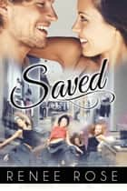 Saved ebook by Renee Rose