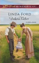 Dakota Father ebook by Linda Ford