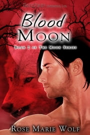 Blood Moon ebook by Rose Marie Wolf