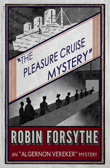 The Pleasure Cruise Mystery ebook by Robin Forsythe