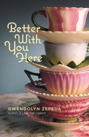 Better With You Here ebook by Gwendolyn Zepeda