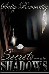 Secrets Among the Shadows ebook by Sally Berneathy