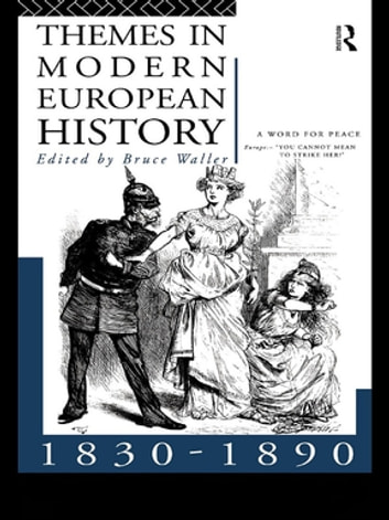 Themes in Modern European History 1830-1890 ebook by