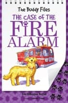 The Case of Fire Alarm ebook by Dori Butler, Jeremy Tugeau