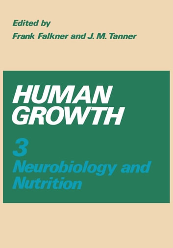 Human Growth - Volume 3 Neurobiology and Nutrition ebook by