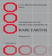 Handbook on the Physics and Chemistry of Rare Earths ebook by Vitalij K. Pecharsky,J.-C. G. Bünzli