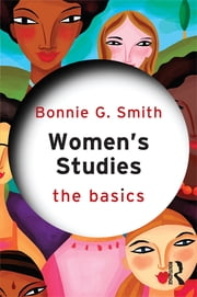 Women's Studies: The Basics ebook by Bonnie G. Smith
