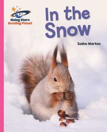 Reading Planet - In the Snow - Pink A: Galaxy ebook by Sasha Morton