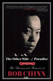 The Other Side of Paradise - The Uncensored Memoirs of Bob Chinn ebook by Bob Chinn