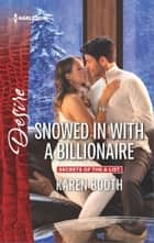 Snowed in with a Billionaire ebook by Karen Booth