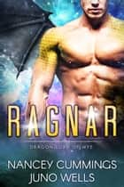 Ragnar: Dragon Lord of Wye 電子書 by Juno Wells, Nancey Cummings