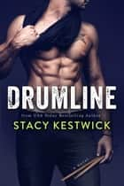 Drumline ebook by Stacy Kestwick