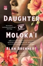 Daughter of Moloka'i - A Novel ebook by