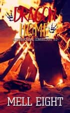 Dragon Home ebook by Mell Eight