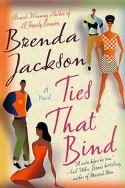 Ties That Bind - A Novel ebook by Brenda Jackson,Monique Patterson