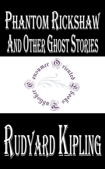 Phantom Rickshaw and Other Ghost Stories by Rudyard Kipling eBook by Rudyard Kipling