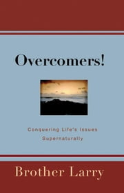 OVERCOMERS! ebook by Silver, Larry