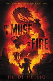 For a Muse of Fire ebook by Heidi Heilig