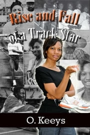 Rise and Fall of a Track Star ebook by Omegia Keeys