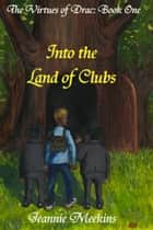 Into the Land of Clubs ebook by Jeannie Meekins