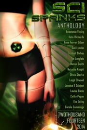 Sci Spanks 2014 - A Collection of Spanking Science Fiction Romance Short Stories ebook by Anastasia Vitsky,Eve Langlais,Sue Lyndon