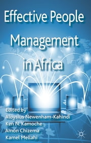 Effective People Management in Africa ebook by Dr Aloysius Newenham-Kahindi,Ken N. Kamoche,Amon Chizema,Kamel Mellahi
