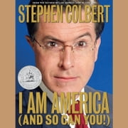 I Am America (And So Can You!) audiobook by Stephen Colbert