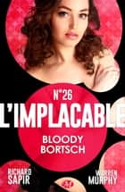 Bloody Bortsch - L'Implacable, T26 ebook by France-Marie Watkins, Murphy Warren Sapir Richard