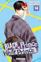 Black Prince and White Prince T14 ebook by Makino
