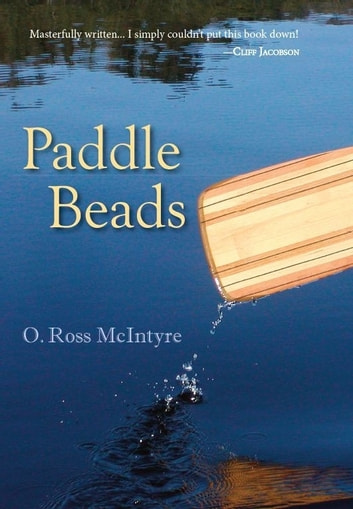 Paddle Beads ebook by O. Ross McIntyre