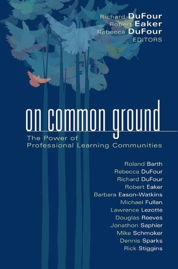 On Common Ground - The Power of Professional Learning Communities ebook by