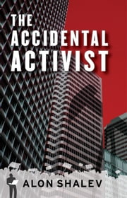 The Accidental Activist ebook by Alon Shalev