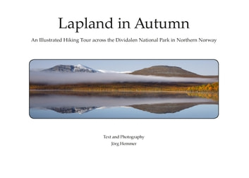 Lapland in Autumn - An Illustrated Hiking Tour across the Dividalen National Park in Northern Norway ebook by Jörg Hemmer