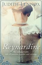 Reynardine - An unforgettable tale of passion, murder and revenge ebook by Judith Lennox