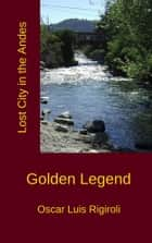 Golden Legend ebook by Oscar Luis Rigiroli