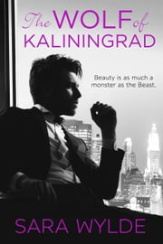 The Wolf of Kaliningrad ebook by Sara Wylde